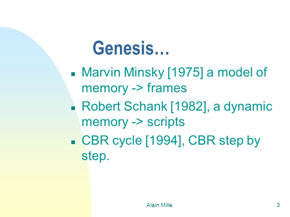 Genesis… Marvin Minsky [1975] a model of memory -> frames